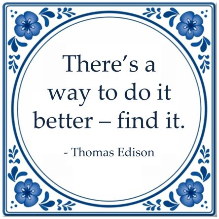 better way do it find it quote thomas edison